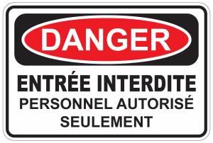"""<a href=""""https://www.signel.ca/product/panneaux-norme-osha-danger-entree-interdite-personnel-autorise-seulement/"""">Panneaux NORME OSHA : Danger : Entrée interdite- Personnel autorisé seulement</a>"""