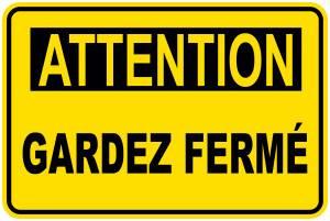 """<a href=""""https://www.signel.ca/product/panneaux-norme-osha-attention-gardez-ferme/"""">Panneaux NORME OSHA : Attention : Gardez fermé</a>"""
